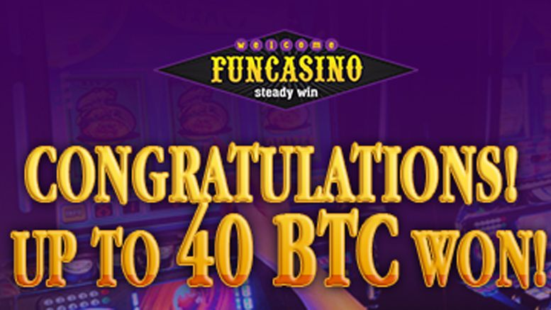 Fun Casino Pays 40 BTC to Lucky Player from Asia