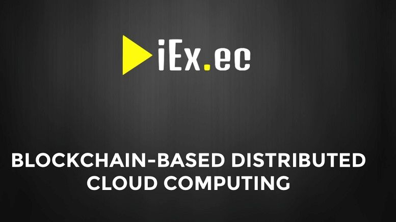 iEx.ec Blockchain Cloud Computing Platform Releases Its Whitepaper
