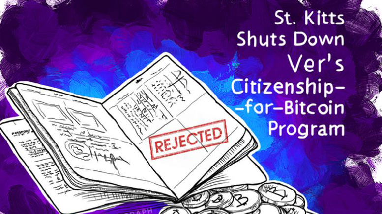 St. Kitts Shuts Down Ver's Citizenship-for-Bitcoin Program, Threatens Legal Action