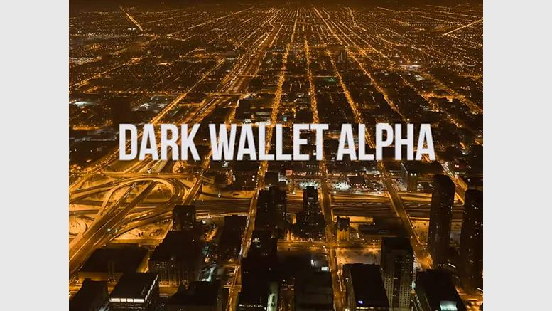 Hyper-Anonymising Bitcoin Service 'Dark Wallet' Launches Today