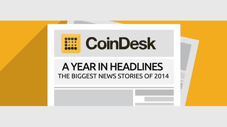 A Year in Headlines: CoinDesk's Top News Stories of 2014