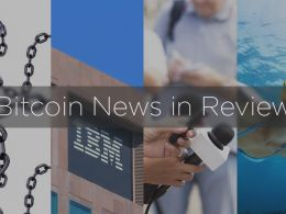 Bitcoin News in Review: Sidechains, IBM, BitLicense, and More