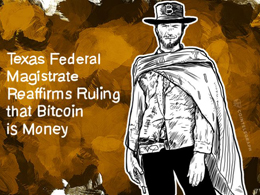 Texas Federal Magistrate Reaffirms Ruling that Bitcoin is Money