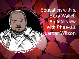 Education with a Sexy Wallet: An Interview with Pheeva's Lamar Wilson