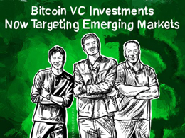 Bitcoin VC Investments Now Targeting Emerging Markets