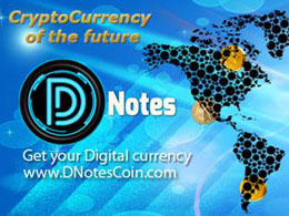DNotes Launching Today, With A Plan For Competing In The Crowded Altcoin Space