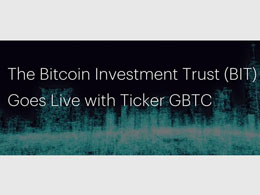 The Bitcoin Investment Trust (BIT) Goes Live with Ticker GBTC